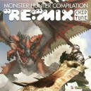 Monster Hunter Compilation RE: MIX Chip Tune [OST]