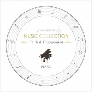 FIRE EMBLEM MUSIC COLLECTION : PIANO 〜Faith & Engagement〜 [OST]